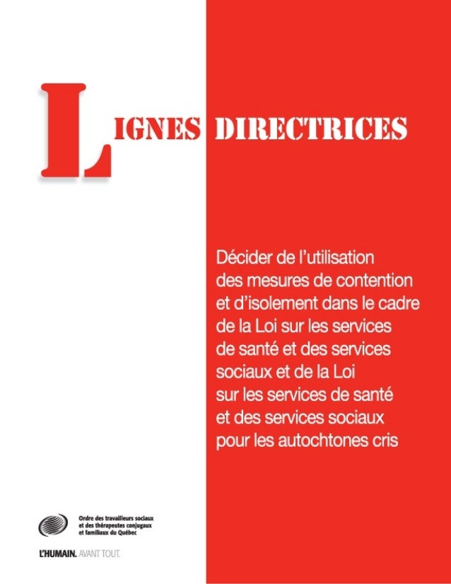 LIGNES DIRECTRICESDécider de l'utilisation des mesures de contention et d'isolementdans le cadre de la Loi sur les service...