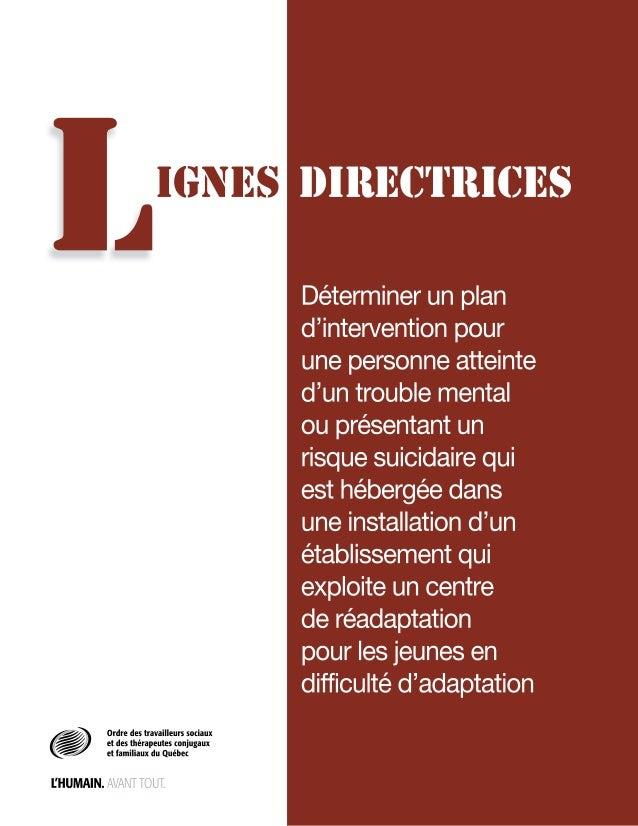 LIGNES DIRECTRICES Déterminer un plan d'intervention pour une personne atteinte d'un trouble mental ou présentant un risqu...