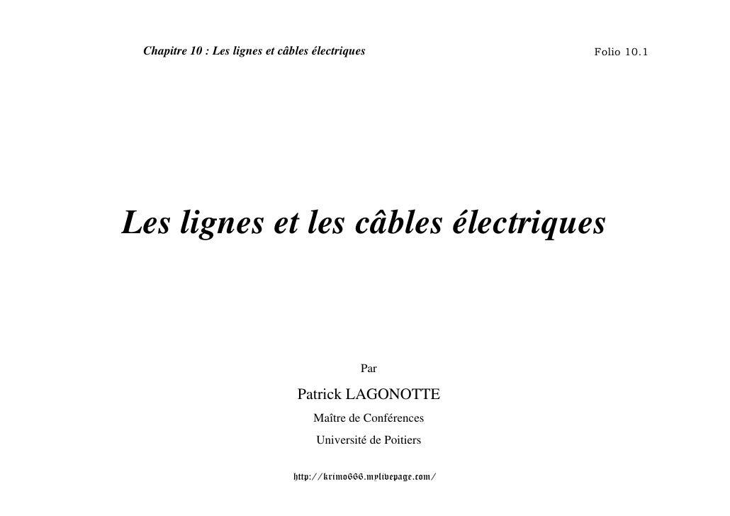Chapitre 10 : Les lignes et câbles électriques                   Folio 10.1Les lignes et les câbles électriques           ...