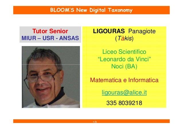 BLOOM'S New Digital Taxonomy   Tutor Senior        LIGOURAS PanagioteMIUR – USR - ANSAS           (Tàkis)                 ...