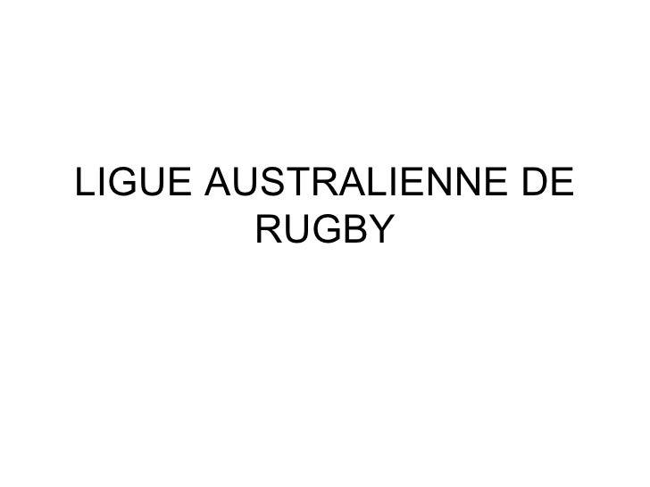 LIGUE AUSTRALIENNE DE RUGBY