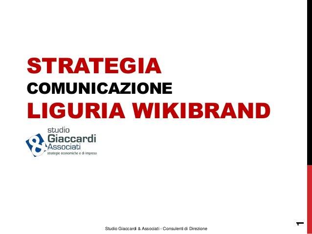 STRATEGIA COMUNICAZIONE LIGURIA WIKIBRAND                                                                    1       Studi...