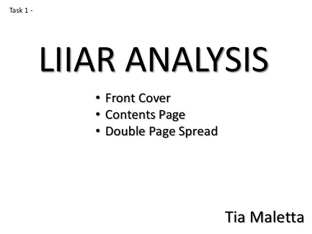 Task 1 -  LIIAR ANALYSIS • Front Cover • Contents Page • Double Page Spread  Tia Maletta