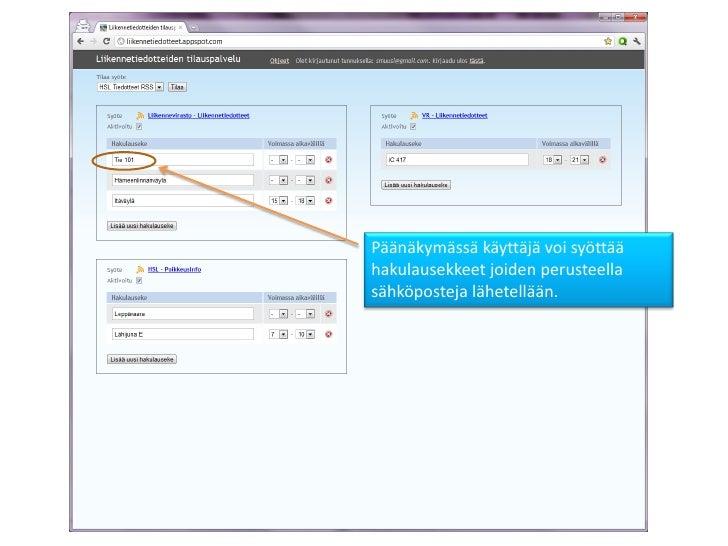 Päänäkymässä käyttäjä voi syöttäähakulausekkeet joiden perusteellasähköposteja lähetellään.