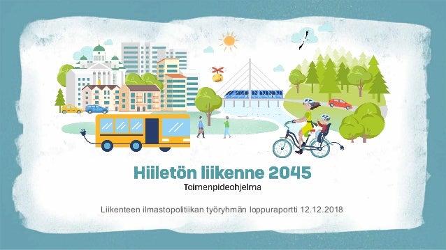 Liikenteen ilmastopolitiikan työryhmän loppuraportti 12.12.2018