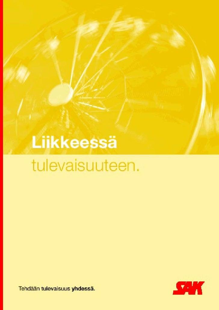 SAK tulevaisuuteen Liikkeessä     SAK:n 16. edustajakokous 28.-30.5.2001               SAK tulevaisuuteen                L...