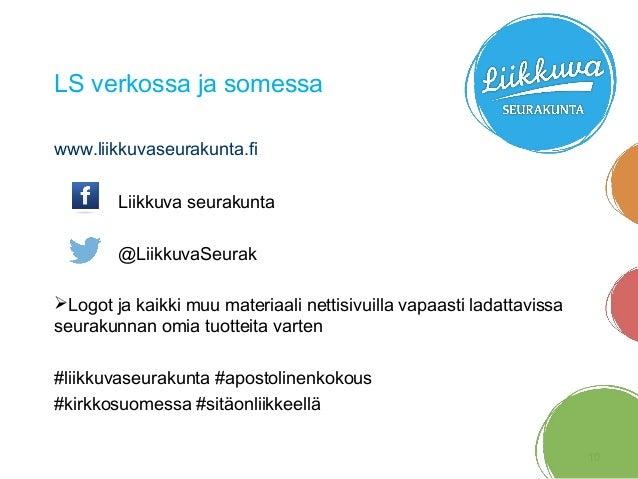 LS verkossa ja somessa www.liikkuvaseurakunta.fi Liikkuva seurakunta @LiikkuvaSeurak Logot ja kaikki muu materiaali netti...