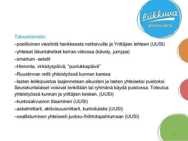 Taloustoimisto: –positiivinen viestintä hankkeesta nettisivuille ja Yrittäjien lehteen (UUSI) –yhteiset liikuntahetket ker...