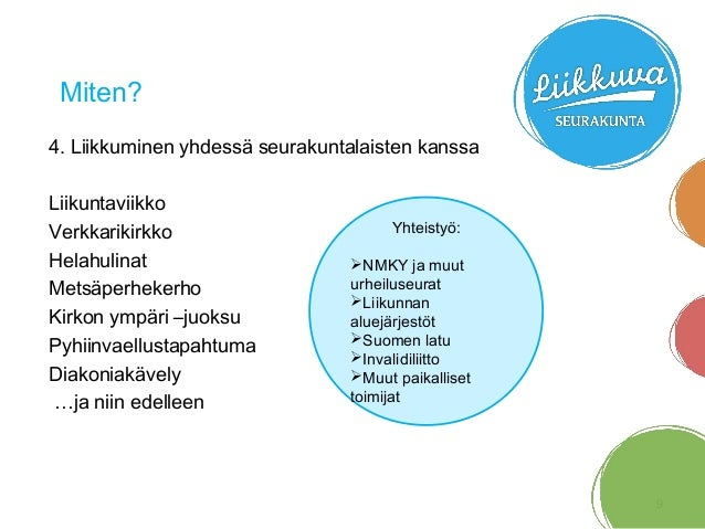 Miten? 4. Liikkuminen yhdessä seurakuntalaisten kanssa Liikuntaviikko Verkkarikirkko Helahulinat Metsäperhekerho Kirkon ym...