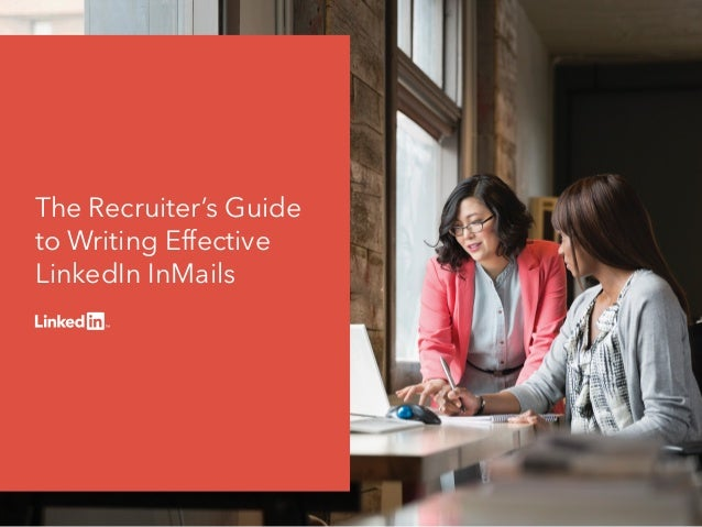 The Recruiter's Guide to Writing Effective LinkedIn InMails
