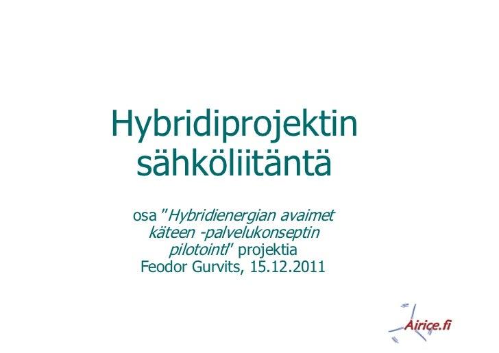 """Hybridiprojektin sähköliitäntä osa """"Hybridienergian avaimet   käteen -palvelukonseptin      pilotointi"""" projektia Feodor G..."""