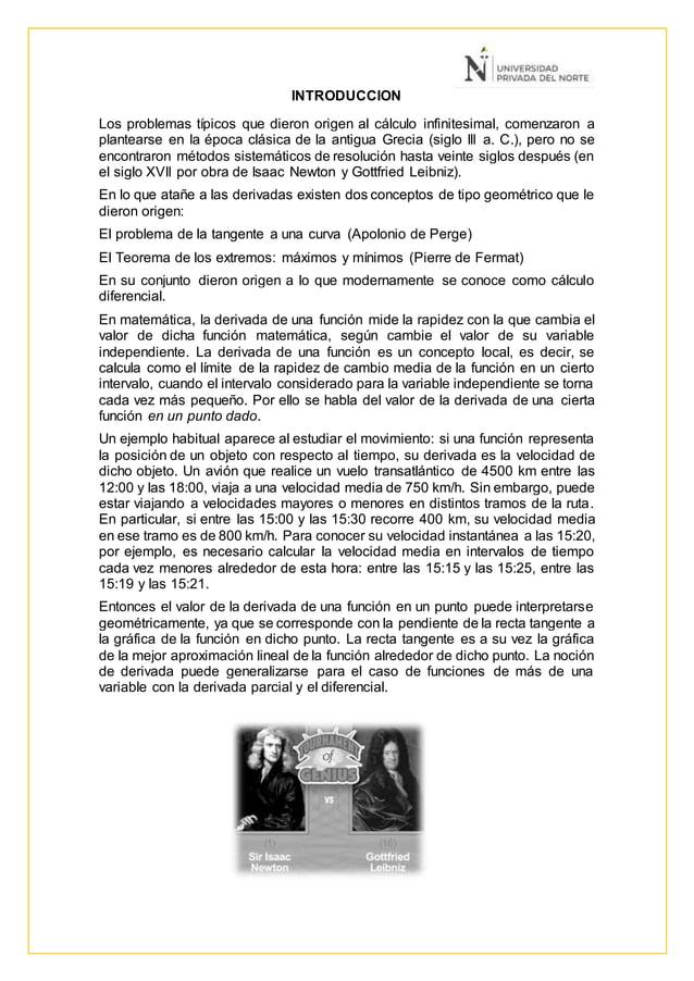 INTRODUCCION Los problemas típicos que dieron origen al cálculo infinitesimal, comenzaron a plantearse en la época clásica...