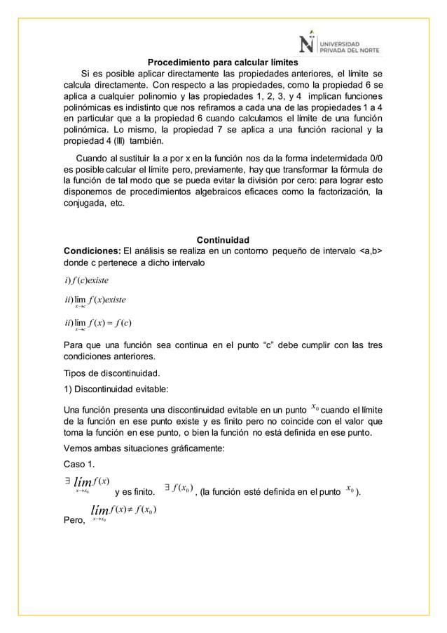 Procedimiento para calcular límites Si es posible aplicar directamente las propiedades anteriores, el límite se calcula di...