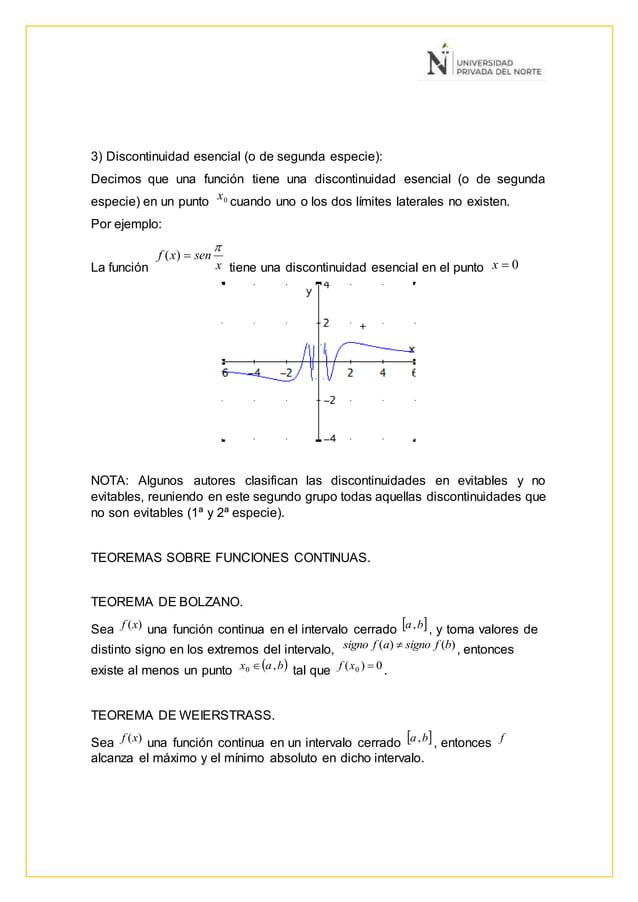 3) Discontinuidad esencial (o de segunda especie): Decimos que una función tiene una discontinuidad esencial (o de segunda...
