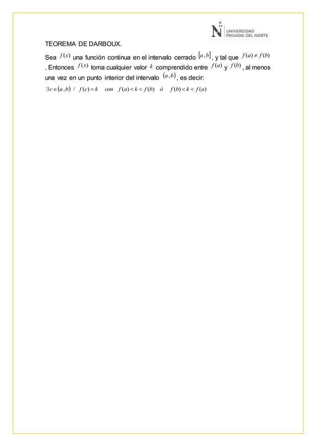 TEOREMA DE DARBOUX. Sea )(xf una función continua en el intervalo cerrado  ba, , y tal que )()( bfaf  . Entonces )(xf t...