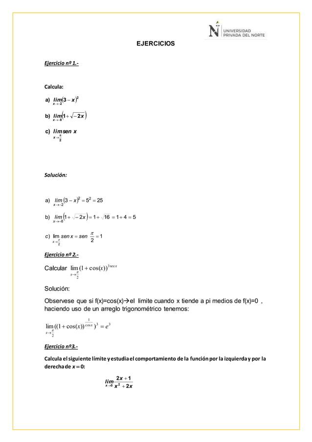 EJERCICIOS Ejercicio nº 1.- Calcula: Solución: Ejercicio nº 2.- Calcular x x x sec3 2 ))cos(1(lim    Solución: Observes...