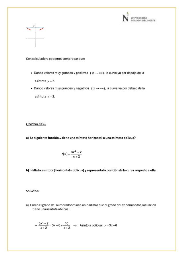 2 Con calculadorapodemoscomprobarque: asíntota y  2. asíntota y  2. Ejercicio nº 9.- a) La siguiente función,¿tiene unaa...