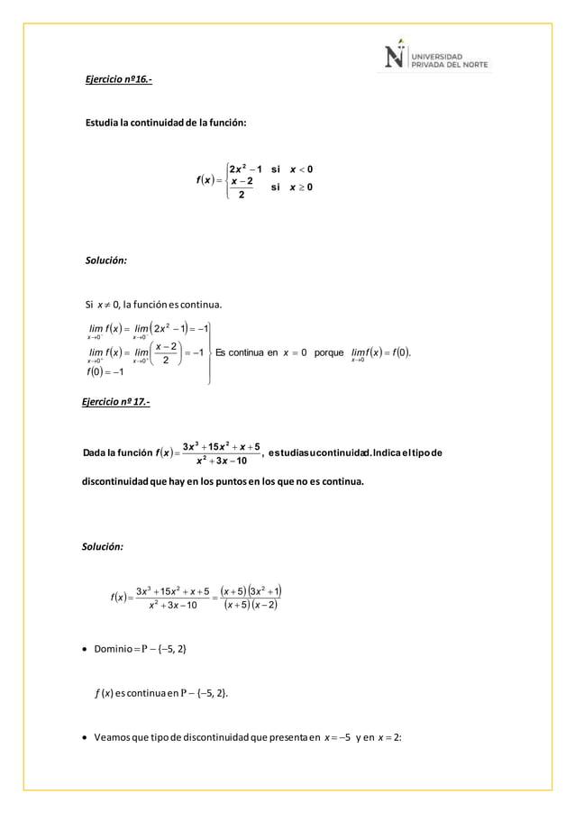 Ejercicio nº16.- Estudia la continuidadde la función: Solución: Si x  0, la funciónescontinua. Ejercicio nº 17.- disconti...