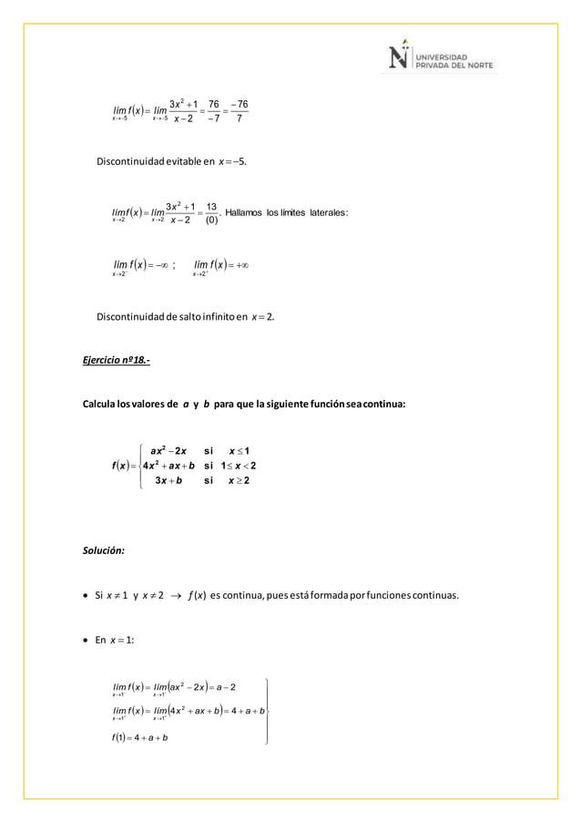 Discontinuidadevitable en x 5. Discontinuidadde saltoinfinitoen x  2. Ejercicio nº18.- Calcula losvalores de a y b para...