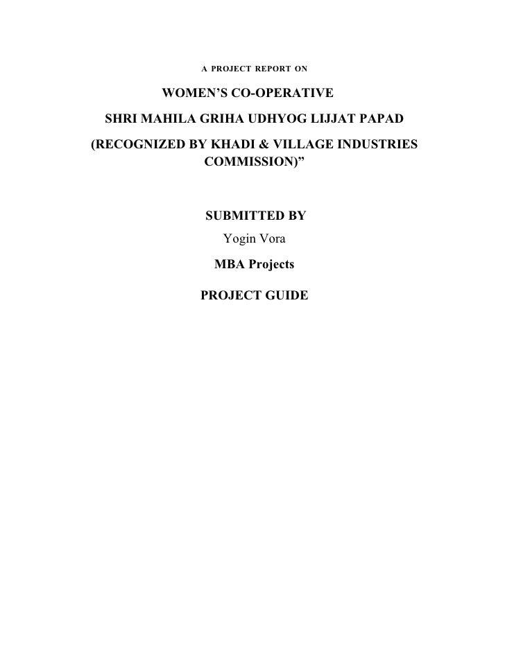 A PROJECT REPORT ON          WOMEN'S CO-OPERATIVE  SHRI MAHILA GRIHA UDHYOG LIJJAT PAPAD (RECOGNIZED BY KHADI & VILLAGE IN...