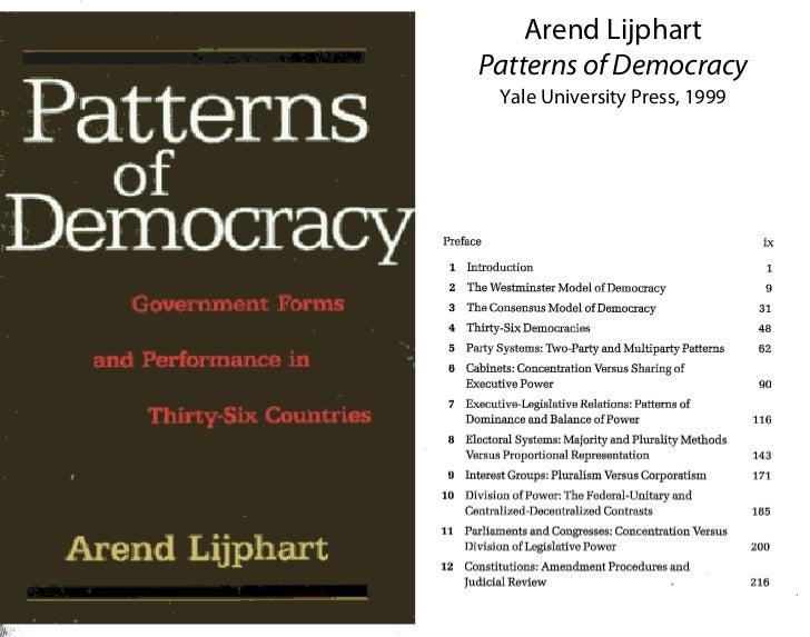 Arend Lijphart           Patterns of Democracy1               Yale University Press, 1999               Contents    Prefac...