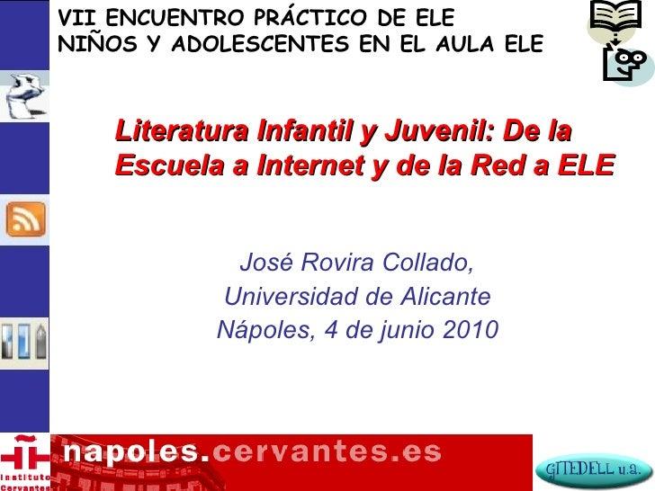 VII ENCUENTRO PRÁCTICO DE ELE NIÑOS Y ADOLESCENTES EN EL AULA ELE        Literatura Infantil y Juvenil: De la     Escuela ...