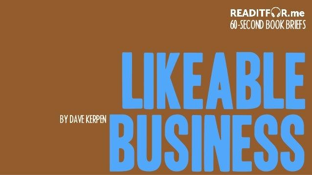 Likeable Business BYDAVEKERPEN 60-SECONDBOOKBRIEFS