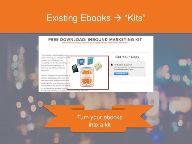 "Existing Ebooks  ""Kits"" Turn your ebooks into a kit"