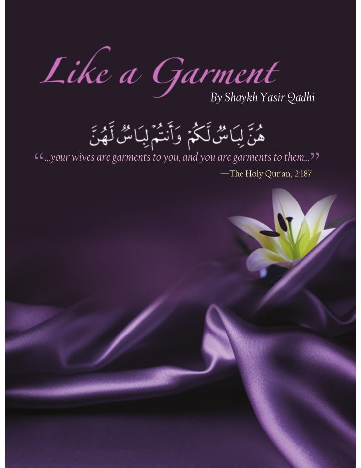 IntroductionAs- Salaam Alaikum!I welcome you to our 'Like A Garment' e-book, an initiative that seeks to educate Muslims t...