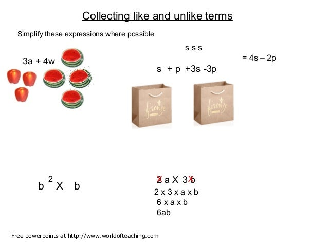 Collecting like and unlike termsSimplify these expressions where possible3a + 4ws + p +3s -3ps s s= 4s – 2pb bX2 2 a X 3 b...