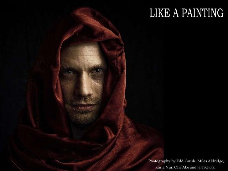 LIKE A PAINTING Photography by Edd Carlile, Miles Aldridge, Karla Nur, Ofir Abe and Jan Scholz.