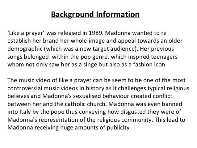 like a prayer music video analysis An analysis of the video like a prayer by madonna by adam j  her songs,  and the music videos which accompany them, are no exception to this however .