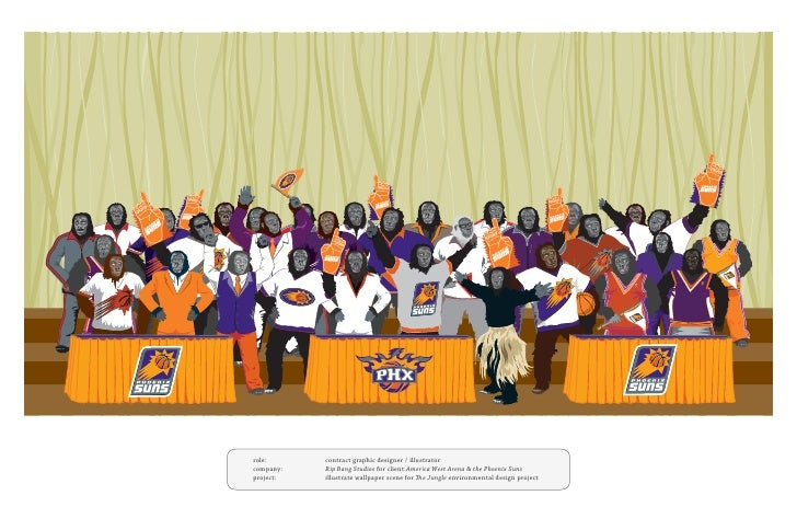 role:      contract graphic designer / illustratorcompany:   Rip Bang Studios for client America West Arena & the Phoenix ...