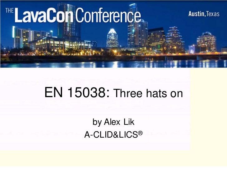 EN 15038: Three hats on        by Alex Lik      A-CLID&LICS®