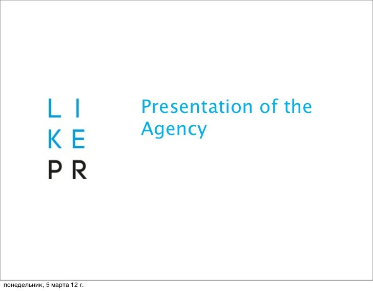 Presentation of the                             Agencyпонедельник, 5 марта 12г.