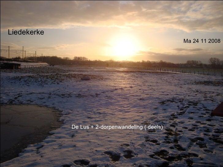 Ma 24 11 2008 Liedekerke  De Lus + 2-dorpenwandeling ( deels)