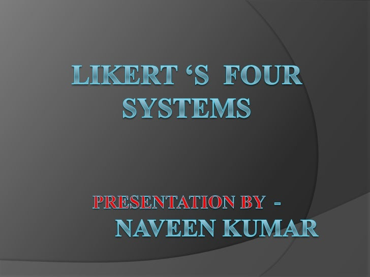 Rensis Likert`s 4 Management Systems Essay Sample
