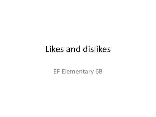 Likes and dislikes EF Elementary 6B