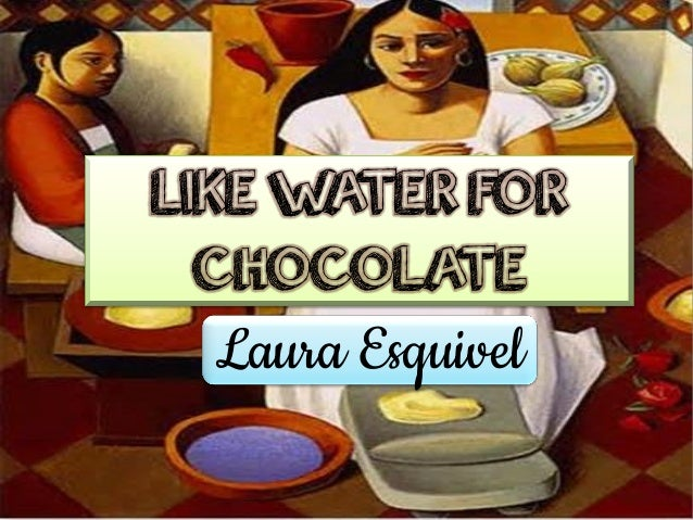 the use of magical realism in like water for chocolate by laura esquivel
