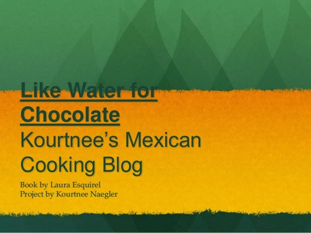 """like water for chocolate compare and contrast mexican culture Like water for chocolate analysis after publishing like water for chocolate in mexico in 1989  a comparison of north american and mexican popular narrative""""."""
