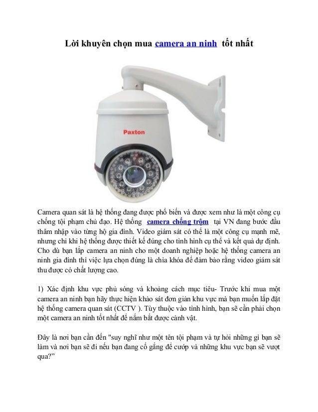 Lời khuyên chọn mua camera an ninh tốt nhấtCamera quan sát là hệ thống đang được phổ biến và được xem như là một công cụch...