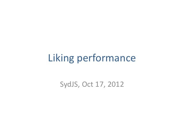 Liking performance  SydJS, Oct 17, 2012