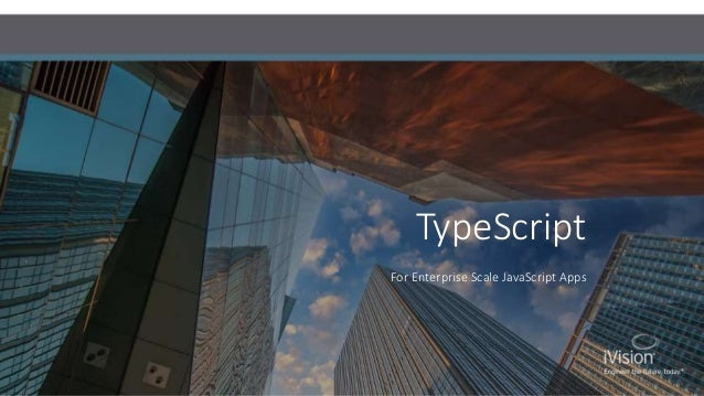 TypeScript For Enterprise Scale JavaScript Apps