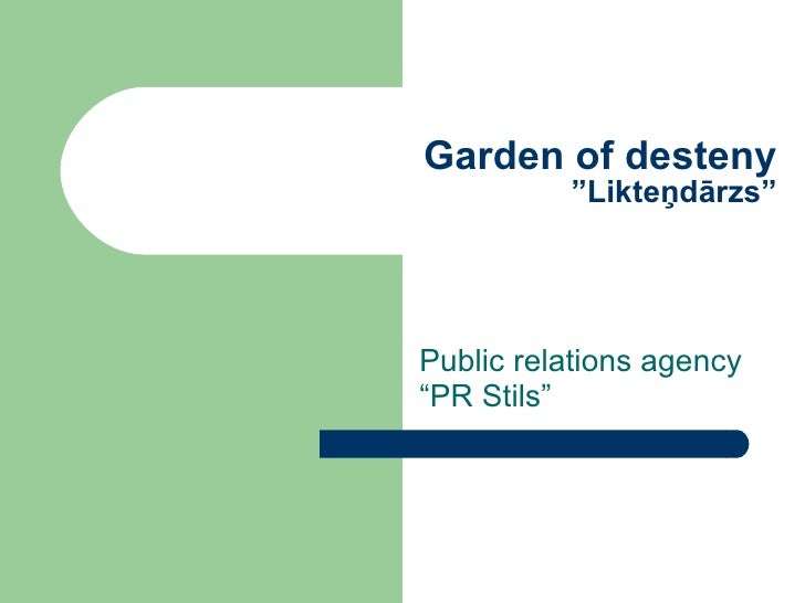 "Garden of desteny ""Likteņdārzs"" Public relations agency ""PR Stils"""