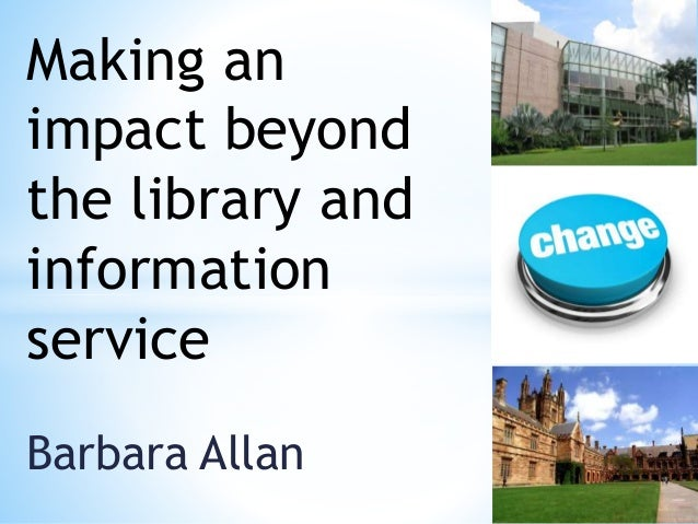 Barbara Allan Making an impact beyond the library and information service