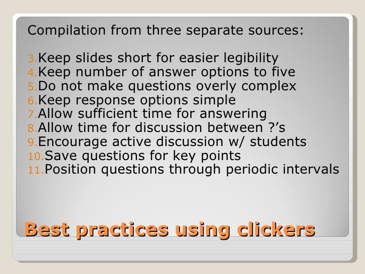 Compilation from three separate sources:3.Keep slides short for easier legibility4.Keep number of answer options to five5....