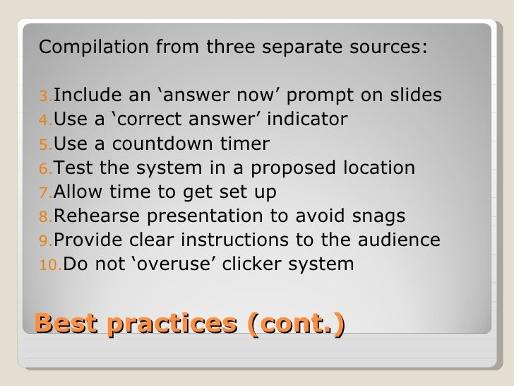 Compilation from three separate sources:3.Include an 'answer now' prompt on slides4.Use a 'correct answer' indicator5.Use ...
