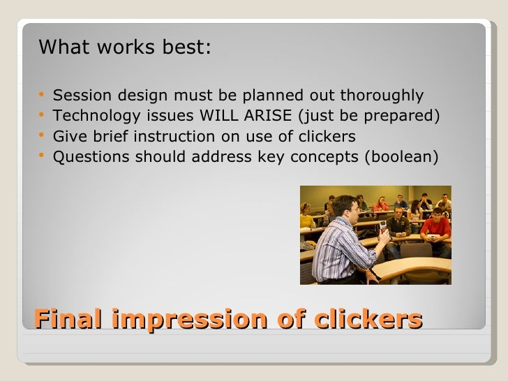 What works best: Session design must be planned out thoroughly Technology issues WILL ARISE (just be prepared) Give bri...