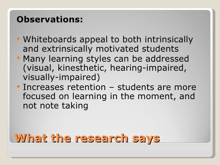 Observations:   Whiteboards appeal to both intrinsically    and extrinsically motivated students   Many learning styles ...