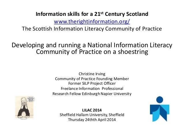 Information skills for a 21st Century Scotland www.therightinformation.org/ The Scottish Information Literacy Community of...